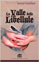 La valle delle libellule - Vessichelli Varrone Serena