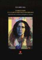 George Eliot e la nascita dello stato ebraico. Daniel Deronda: un idealista nell'Inghilterra vittoriana - Boccara Elia
