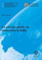 La crisi dei partiti e la democrazia in Italia - Lagrotta Ignazio