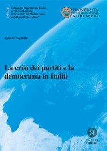 Copertina di 'La crisi dei partiti e la democrazia in Italia'