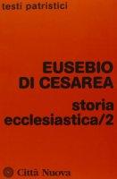 Storia ecclesiastica [vol_2] - Eusebio di Cesarea