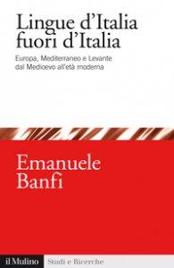 Copertina di 'Le lingue d'Italia fuori d'Italia'