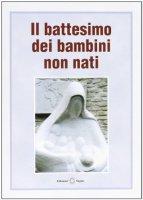 Il battesimo dei bambini non nati