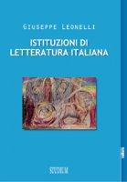 Istituzioni di letteratura italiana - Giuseppe Leonelli