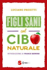 Copertina di 'Figli sani col cibo naturale'