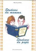 Studiare da mamma, studiare da papà - Pino Pellegrino
