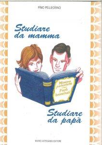 Copertina di 'Studiare da mamma, studiare da papà'