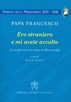 Ero straniero e mi avete accolto - Francesco (Jorge Mario Bergoglio)