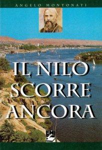 Copertina di 'Il Nilo scorre ancora. L'avventura missionaria di Daniele Comboni'
