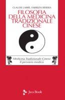 Filosofia della medicina tradizionale cinese - Larre Claude, Berera Fabrizia