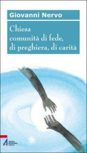 Copertina di 'Chiesa comunità di fede, di preghiera, di carità'