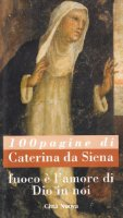Fuoco è l'amore di Dio in noi - Caterina da Siena (santa)