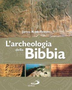 Copertina di 'L'archeologia della Bibbia'