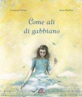 Come ali di gabbiano - Lorenza Farina, Anna Pedron
