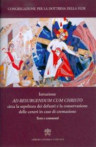 """Copertina di 'Istruzione """"Ad resurgendum cum Christo"""" circa la sepoltura dei defunti e la conservazione delle ceneri in caso di cremazione'"""