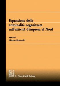 Copertina di 'Espansione della criminalità organizzata nell'attività d'impresa al Nord'