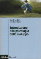 Introduzione alla psicologia dello sviluppo. Storia, teorie, metodi - Berti Anna E.,  Bombi Anna S.