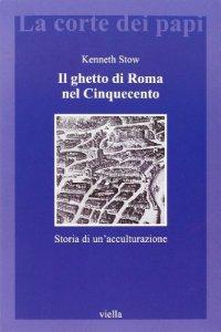 Copertina di 'Il ghetto di Roma nel Cinquecento'