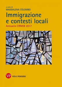 Copertina di 'Immigrazione e contesti locali. Annuario CIRMIB 2017.'