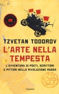 Copertina di 'L' arte nella tempesta. L'avventura di poeti, scrittori e pittori nella rivoluzione russa'
