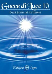 Copertina di 'Gocce di Luce  - Volume 10'