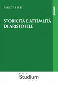 Copertina di 'Storicità e attualità di Aristotele'