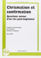 Chrismation et confirmation. Question autor d'un rite post-baptismal. Conferences Saint Serge. Live semaine d'etudes liturgiques