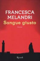 Sangue giusto - Melandri Francesca