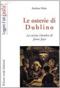Copertina di 'Le osterie di Dublino. La cucina irlandese di James Joyce'