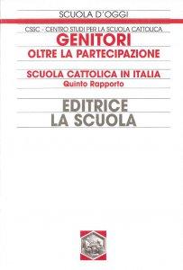 Copertina di 'Genitori oltre la partecipazione. Oltre la partecipazione scuola cattolica in Italia. 5° rapporto'
