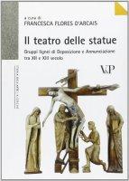 Il teatro delle statue. Gruppi lignei di Deposizione e Annunciazione tra XII e XIII secolo