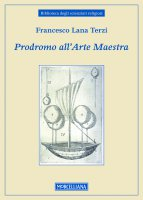 Prodromo all'Arte Maestra. - Francesco Lana Terzi
