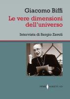 Le vere dimensioni dell'universo - Giacomo Biffi, Sergio Zavoli