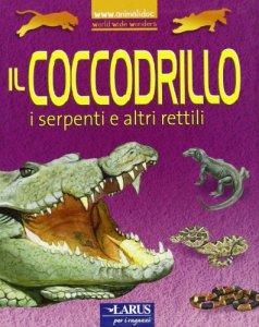 Copertina di 'Il coccodrillo e altri rettili predatori'