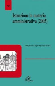 Copertina di 'Istruzione in materia amministrativa (2005)'