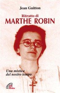 Copertina di 'Ritratto di Marthe Robin. Una mistica del nostro tempo'