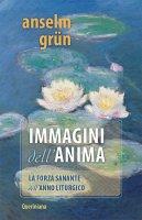 Immagini dell'anima - Anselm Grün