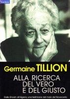 Alla ricerca del vero e del giusto - Tillion Germaine