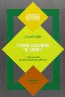 Come leggere «Il Libro». Lineamenti di introduzione biblica - Fanin Luciano