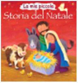 Copertina di 'La mia piccola storia del Natale'
