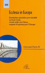 Copertina di 'Ecclesia in Europa. Esortazione apostolica post-sinodale su Gesù Cristo, vivente nella sua Chiesa, sorgente di speranza per l'Europa'