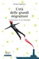 L'Et� delle grandi migrazioni - Giovanni Tagliaferro
