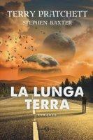 La lunga terra - Pratchett Terry, Baxter Stephen