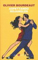 Aspettando Bojangles - Bourdeaut Olivier