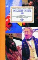 Scegliere un film 2004 - Fumagalli Armando, Cotta Ramosino Luisa