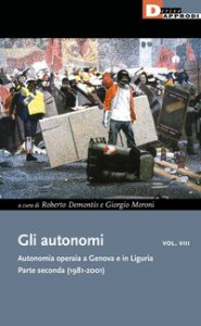 Copertina di 'Gli autonomi. Autonomia operaia a Genova e in Liguria'