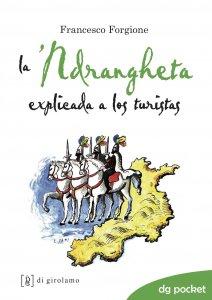 Copertina di 'La 'Ndrangheta explicada a los turistas'
