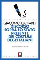 Discorso sopra lo stato presente dei costumi degl'Italiani - Giacomo Leopardi