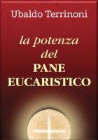 La potenza del pane eucaristico - Ubaldo Terrinoni