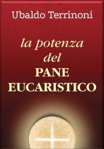 Copertina di 'La potenza del pane eucaristico'